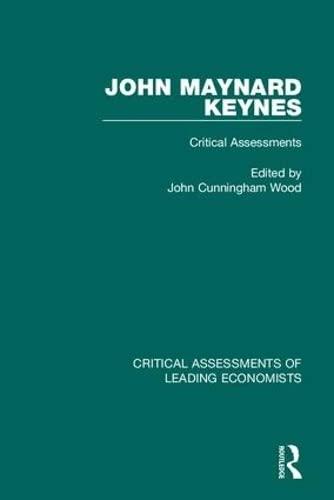 John Maynard Keynes: Critical Assessments (Hardback)