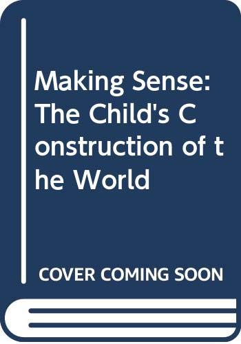 9780415051620: Making Sense: The Child's Construction of the World