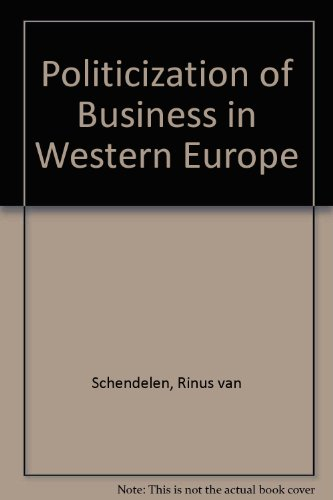 9780415051699: Politicization of Business in Western Europe