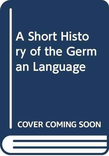 A Short History of the German Language: Chambers, W.Walker, Wilkie,