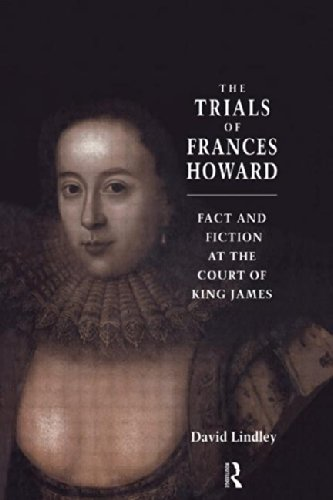 9780415052061: The Trials of Frances Howard: Fact and Fiction at the Court of King James