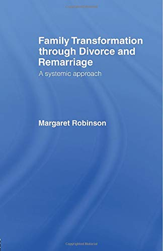 9780415052283: Family Transformation Through Divorce and Remarriage: A Systemic Approach