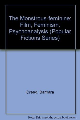 9780415052580: The Monstrous-feminine: Film, Feminism, Psychoanalysis (Popular Fictions Series)