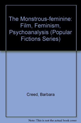 9780415052580: The Monstrous-Feminine: Film, Feminism, Psychoanalysis