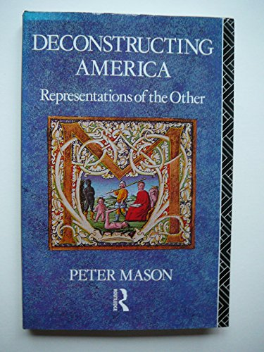 9780415052603: Deconstructing America: Representations of the Other