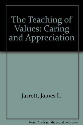 The Teaching of Values: Caring and Appreciation: Jarrett, James