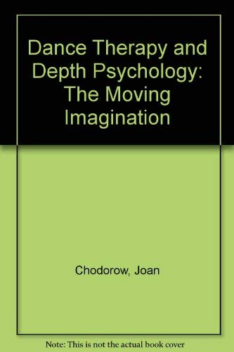 9780415053013: Dance Therapy and Depth Psychology: The Moving Imagination