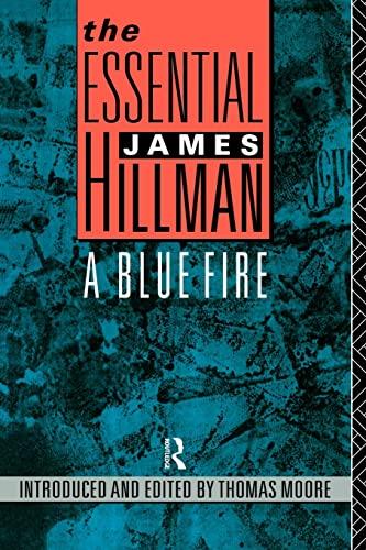9780415053037: The Essential James Hillman: A Blue Fire