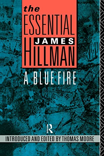 9780415053037: The Essential James Hillman: A Blue Fire