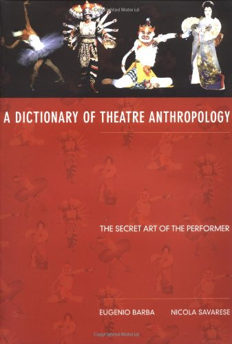 9780415053082: A Dictionary of Theatre Anthropology: The Secret Art of the Performer