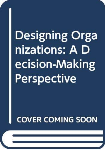 9780415053327: Designing Organizations: A Decision-Making Perspective