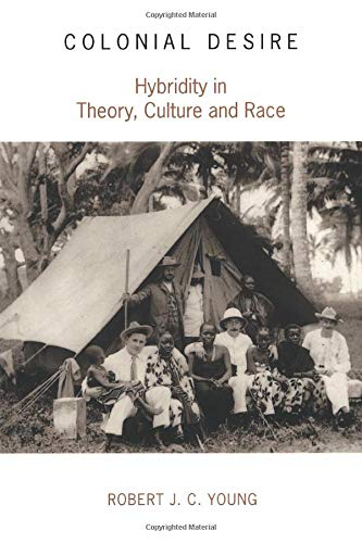 9780415053747: Colonial Desire: Hybridity in Theory, Culture and Race