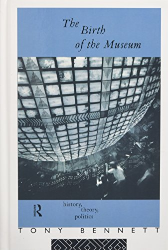 9780415053877: The Birth of the Museum: History, Theory, Politics (Culture: Policy and Politics)