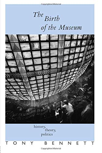 9780415053884: The Birth of the Museum: History, Theory, Politics (Culture: Policy and Politics)
