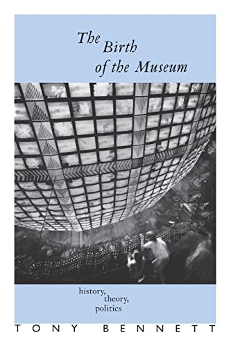 9780415053884: The Birth of the Museum: History, Theory, Politics