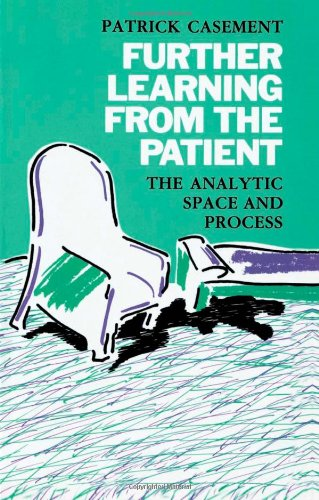 9780415054263: Further Learning from the Patient: The Analytic Space and Process