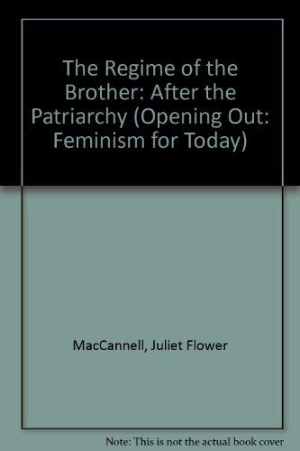 9780415054348: The Regime of the Brother: After the Patriarchy (Opening Out Series)