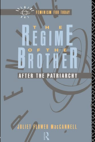 9780415054355: The Regime of the Brother: After the Patriarchy (Opening Out: Feminism for Today)