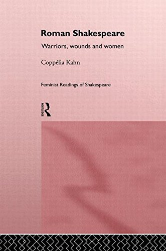 9780415054508: Roman Shakespeare: Warriors, Wounds and Women (Feminist Readings of Shakespeare)