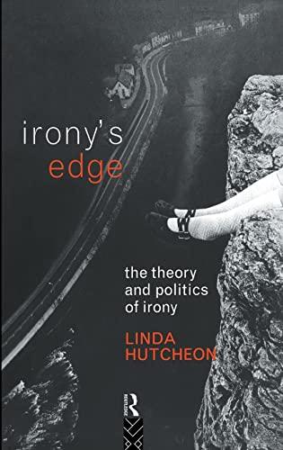 9780415054522: Irony's Edge: The Theory and Politics of Irony