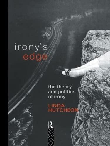 9780415054539: Irony's Edge: The Theory and Politics of Irony
