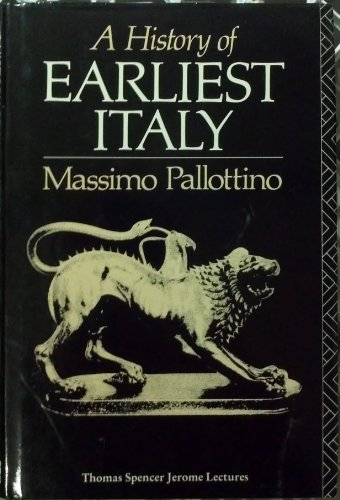 A HISTORY OF EARLIEST ITALY. Translated by: Pallottino, Massimo.
