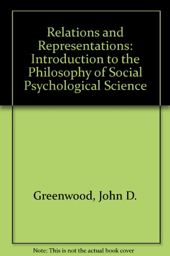 Relations and Representations: An Introduction to the: John D. Greenwood