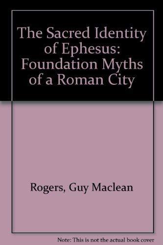 9780415055307: The Sacred Identity of Ephesos: Foundation Myths of a Roman City