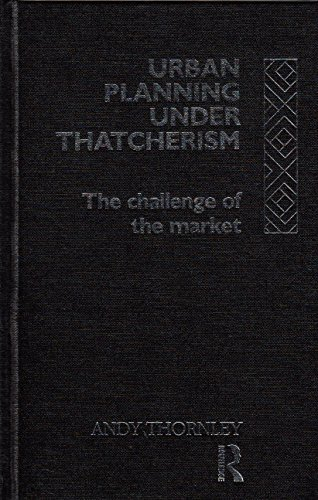 9780415055383: Urban Planning Under Thatcherism: The Challenge of the Market