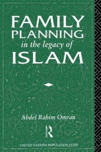 Family Planning in the Legacy of Islam: Editor-Abdel-Rahim Omran