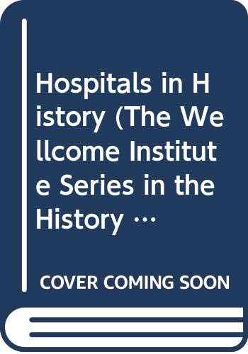 9780415056038: Hospitals in History (The Wellcome Institute Series in the History of Medicine)
