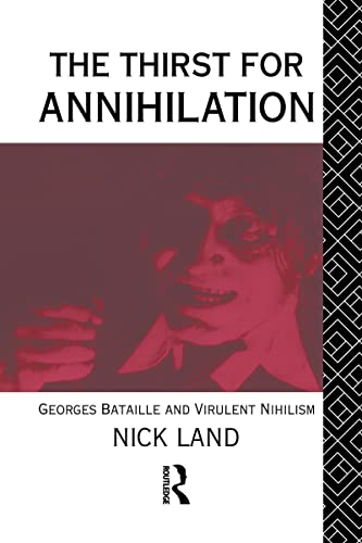 9780415056076: The Thirst for Annihilation: Georges Bataille and Virulent Nihilism
