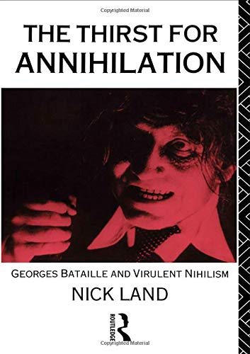 9780415056083: The Thirst for Annihilation: Georges Bataille and Virulent Nihilism
