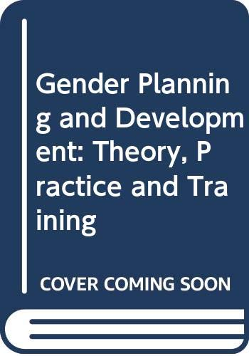9780415056205: Gender Planning and Development: Theory, Practice and Training
