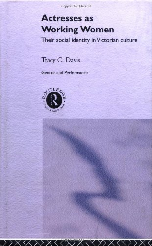 9780415056526: Actresses as Working Women: Their Social Identity in Victorian Culture (Gender in Performance)
