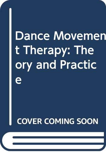 9780415056595: Dance Movement Therapy: Theory and Practice