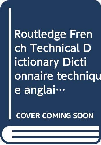 9780415056700: Routledge French Technical Dictionary Dictionnaire technique anglais: Volume 1: French-English/francais-anglais Volume 2: ... Bilingual Specialist Dictionaries) (Vol.1)