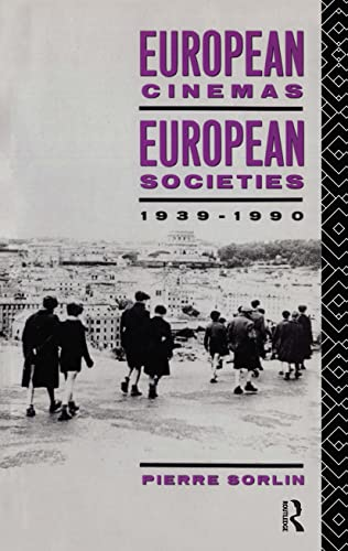 9780415056717: European Cinemas, European Societies