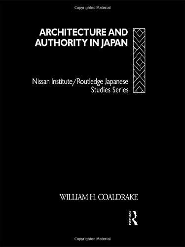 9780415057547: Architecture and Authority in Japan (Nissan Institute/Routledge Japanese Studies)