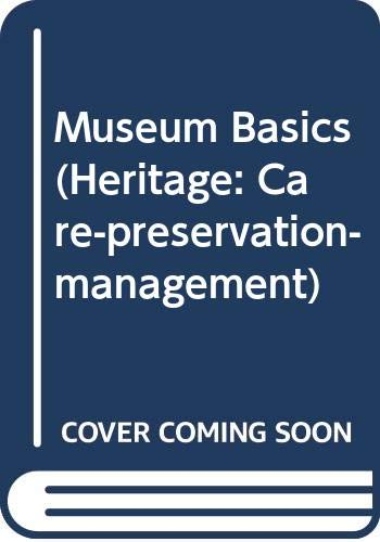 9780415057691: MUSEUM BASICS CL (Heritage: Care-Preservation-Management)