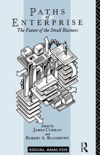 Paths of Enterprise: The Future of Small: Curran, James &