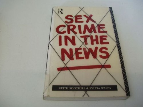 Sex Crime in the News: Keith Soothill, Sylvia