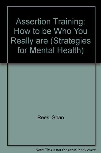 Assertion Training: How to be Who You: Shan Rees, Roderick