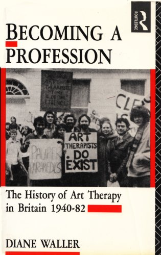 9780415058209: Becoming a Profession: History of Art Therapy in Britain, 1940-82