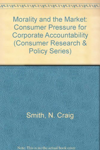 9780415058216: Morality and the Market: Consumer Pressure from Corporate Accountability (Consumer Research & Policy Series)