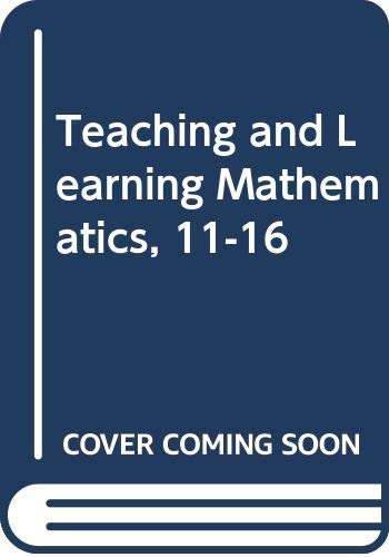 9780415058322: Teaching and Learning Mathematics, 11-16