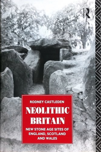 9780415058452: Neolithic Britain: New Stone Age Sites of England, Scotland and Wales