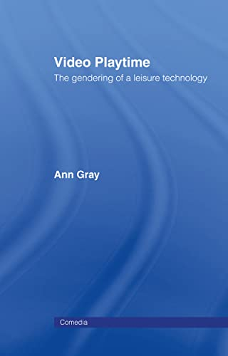 9780415058643: Video Playtime: The Gendering of a Leisure Technology (Comedia)