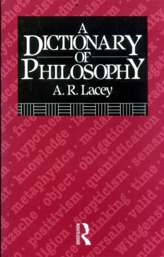 A Dictionary of Philosophy: Lacey, A.R.