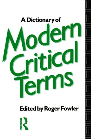 A Dictionary of Modern Critical Terms: Roger Fowler